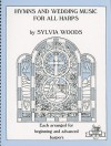 Hymns and Wedding Music for All Harps: Each Arranged for Beginning and Advanced Harpers - Sylvia Woods, Steve Duglas