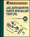 Preparation Guide For The Ase Automotive Parts Specialist Test (P2) - Thomson Delmar Learning Inc., Norris Martin