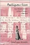 Ambiguous Lives: Free Women of Color in Rural Georgia, 1789-1879 (Black Community Studies) - Adele Logan Alexander