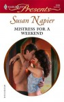 Mistress for a Weekend (Mistress to a Millionaire) - Susan Napier