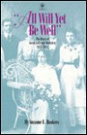 All Will Yet Be Well: The Diary of Sarah Gillespie Huftalen, 1873-1952 - Suzanne L. Bunkers