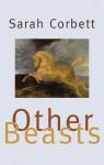 Other Beasts - Sarah Corbett