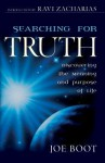 Searching for Truth: Discovering the Meaning and Purpose of Life - Joe Boot, J. John