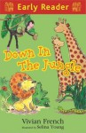 Down in the Jungle (Early Reader) - Vivian French, Selina Young