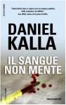 Il Sangue Non Mente: Romanzo - Daniel Kalla