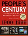 People's Century:: The Ordinary Men and Women Who Made the Twentieth Century - Godfrey Hodgson, P. Smith