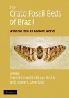 The Crato Fossil Beds of Brazil: Window Into an Ancient World - David Martill