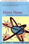 Mirror Matter: Pioneering Antimatter Physics - Robert L. Forward, Joel Davis