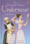 The Revealing Story Of Underwear (Young Reading Series 2 Gift Books) - Katie Daynes