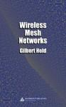 Wireless Mesh Networks - Gilbert Held
