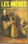 Les Mères - Alphonse Daudet