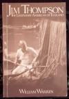Jim Thompson the Legendary American of Thailand - William Warren