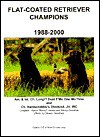 Flat-Coated Retriever Champions, 1988-2000 - Jan Linzy, Steven Donahue