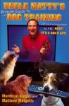 "Uncle Matty's Guide to Dog Training - Mordecai Siegal, Matthew ""Uncle Matty"" Margolis"