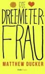 Die Drei-Meter-Frau (Kindle Single) (German Edition) - Matthew Ducker, Julia Knobloch