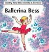 Ballerina Bess - Dorothy Jane Mills, Dorothy Z. Seymour