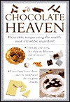 Chocolate Heaven: Delectable Recipes Using the World's Most Irresistible Ingredients - Anness Editorial, Cook's Essentials