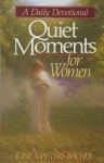 Quiet Moments for Women - June Masters Bacher