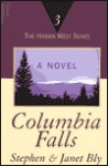 Columbia Falls - Stephen Bly, Janet Chester Bly