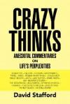 Crazy Thinks - David Stafford