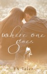 Where One Goes - B.N. Toler