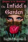 The Infidel's Garden - Ingrid Banwell