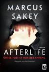 Afterlife - Unser Tod ist nur der Anfang - Marcus Sakey, Olaf Knechten