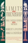 Limits to Friendship: The United States and Mexico (Vintage) - Robert A. Pastor