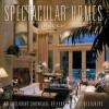 Spectacular Homes of Texas: An Exclusive Showcase of Texas' Finest Designers - Signature Publishing Group, Panache Partners, LLC