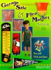 Garage Sale and Flea Market Annual: Cashing in on Today's Lucrative Collectibles Market - Sharon Huxford, Bob Huxford