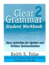 Clear Grammar 2 Student Workbook: More Activities for Spoken and Written Communication - Keith S. Folse, Barbara Smith-Palinkas, Donna Tortorella
