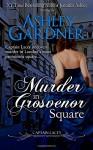 Murder in Grosvenor Square - Ashley Gardner, Jennifer Ashley