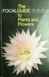 The Focalguide To Plants And Flowers - David Walton