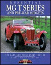 Essential MG Midgets and T Types: The Cars and Their Story 1929-54 - Anders Ditlev Clausager