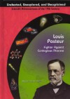 Louis Pasteur: Fighter Against Contagious Disease (Uncharted, Unexplored, & Unexplained) (Uncharted, Unexplored, And Unexplained) - Marylou Morano Kjelle