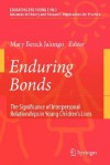 Enduring Bonds: The Significance of Interpersonal Relationships in Young Children's Lives (Educating the Young Child) - Mary Renck Jalongo