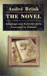 The Novel: Language and Narrative from Cervantes to Calvino - André Brink