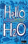 Hello H2O - John Agard, Satoshi Agard, Satoshi Kitamura