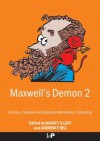 Maxwell's Demon 2 Entropy, Classical and Quantum Information, Computing: Entropy, Information, Computing - Harvey, Leff, Harvey Leff, Andrew F. Rex