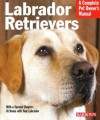 Labrador Retrievers: Everything about History, Purchase, Care, Nutrition, Training, and Behavior - Kerry V. Kern, Michele Earle-Bridges