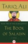 The Book of Saladin: A Novel (The Islam Quintet) - Tariq Ali