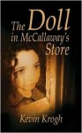 The Doll in McCallaway's Store - Kevin Krogh