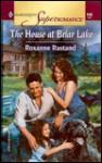 The House at Briar Lake - Roxanne Rustand
