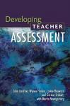 Developing Teacher Assessment - John Gardner, Wynne Harlen, Louise Hayward, Gordon Stobart, Martin Montgomery