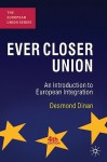 Ever Closer Union: An Introduction to European Integration - Dinan, Desmond Dinan