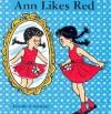 Ann Likes Red - Dorothy Z. Seymour, Dorothy Jane Mills