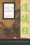 The Tao te Ching of Lao Tzu - Brian Browne Walker