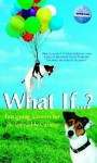 What If...? Intriguing Answers for the Insatiably Curious - Marshall Brain