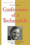 Confessions of a Technophile - Lewis M. Branscomb