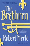 The Brethren - Robert Merle, T Jefferson Kline